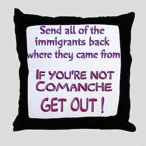 Not Comanche ? Throw Pillow