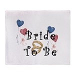 Bride To Be Throw Blanket