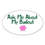 Bailout Jokes 1 Sticker (Oval 10 pk)