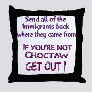 Not Choctaw ? Throw Pillow