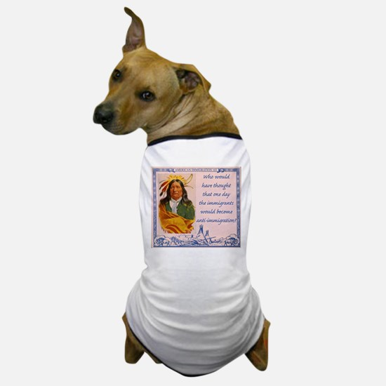 Who would have thought...? Dog T-Shirt