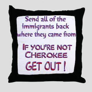 Not Cherokee ? Throw Pillow