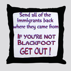 Not Blackfoot ? Throw Pillow