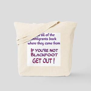 Not Blackfoot ? Tote Bag