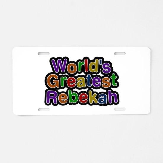 World's Greatest Rebekah Aluminum License Plate