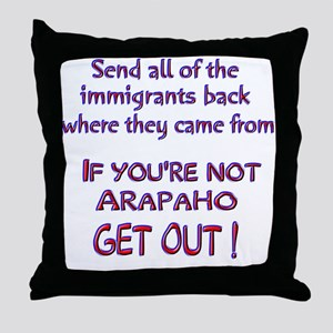 Not Arapaho ? Throw Pillow