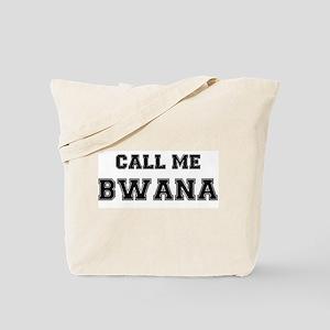 CALL ME BWANA Tote Bag