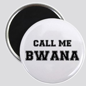 CALL ME BWANA Magnets