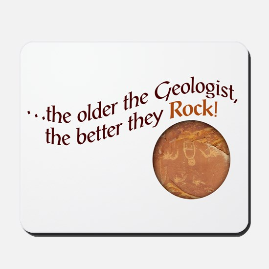 The older the Geologist... Mousepad