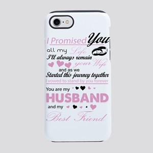 You Are My Husband And My Best iPhone 7 Tough Case
