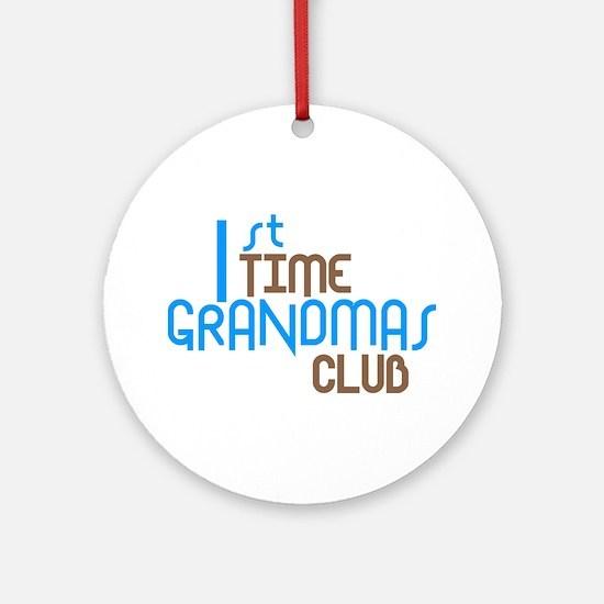 1st Time Grandmas Club (Blue) Ornament (Round)