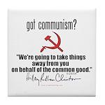 Got Communism? Hillary Tile Coaster