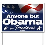 Anyone But Obama Yard Sign