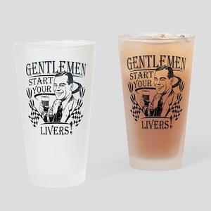 Gentlemen Start Your Livers Drinking Glass