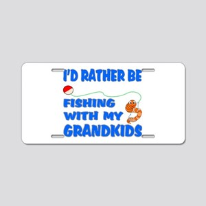 Rather Be Fishing With Grandk Aluminum License Pla