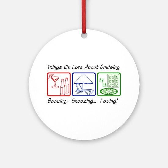 Boozing, Snoozing... Ornament (Round)