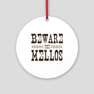 Beware the Mellos Ornament (Round)