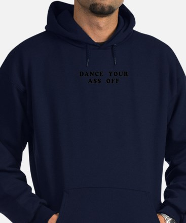 Dance Your Ass Off Hoodie (dark)