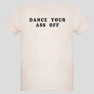 Dance Your Ass Off Organic Kids T-Shirt