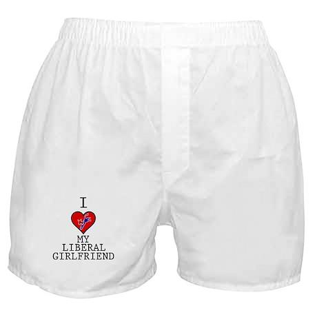 I Love My Liberal Girlfriend Boxer Shorts