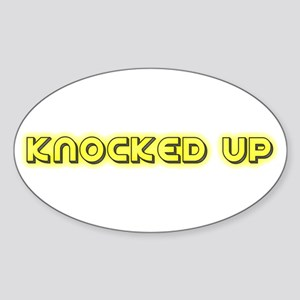 Knocked up (glowing) Oval Sticker