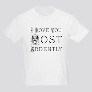 Love You Most Ardently Kids Light T-Shirt