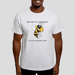 Stand Back, I'm a Professional - Light T-Shirt