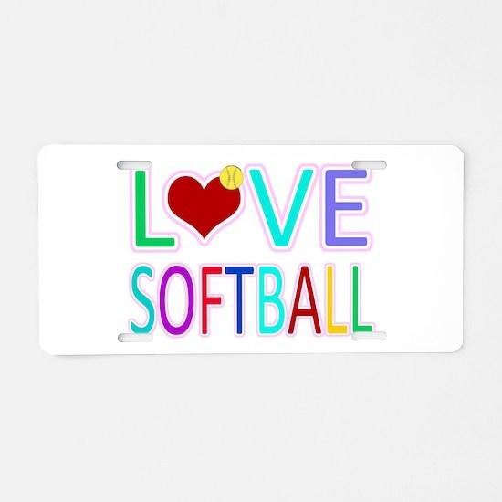 LOVE SOFTBALL Aluminum License Plate
