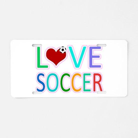 LOVE SOCCER Aluminum License Plate