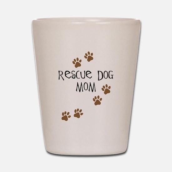 Rescue Dog Mom Shot Glass