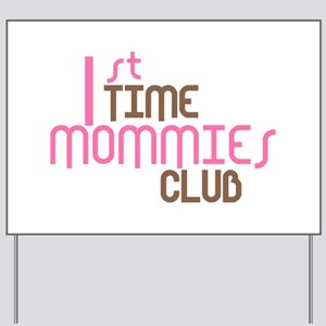1st Time Mommies Club (Pink) Yard Sign