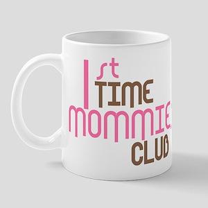 1st Time Mommies Club (Pink) Mug