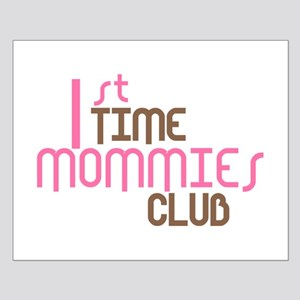 1st Time Mommies Club (Pink) Small Poster