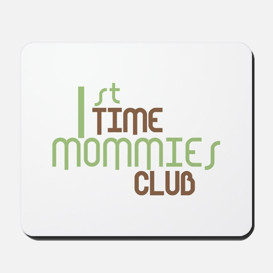 1st Time Mommies Club (Green) Mousepad