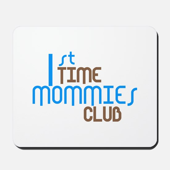 1st Time Mommies Club (Blue) Mousepad