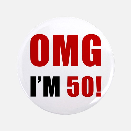 "OMG 50th Birthday 3.5"" Button"