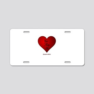 Your Name Here Valentine Aluminum License Plate