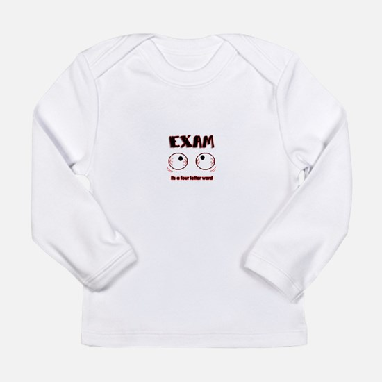Exam: its a four letter word Long Sleeve Infant T-