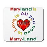 Maryland is Marry-Land Mousepad