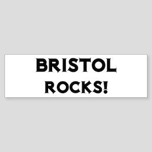 Bristol Rocks! Bumper Sticker