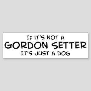 If it's not a Gordon Setter Bumper Sticker