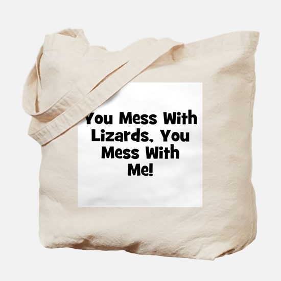 You Mess With Lizards, You Me Tote Bag