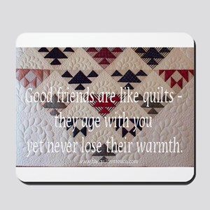 Friends Are Like Quilts Mousepad