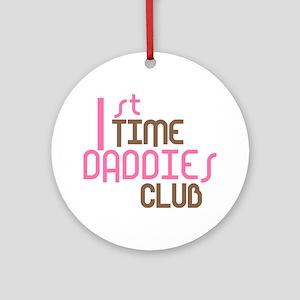 1st Time Daddies Club (Pink) Ornament (Round)