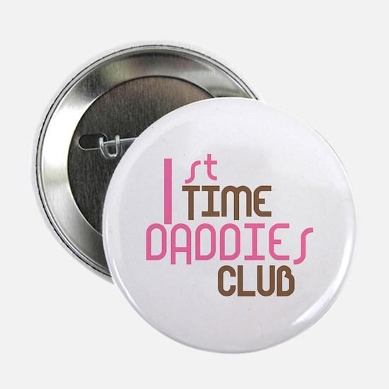 """1st Time Daddies Club (Pink) 2.25"""" Button"""