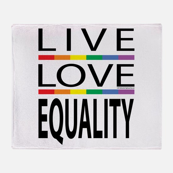 Live Love Equality Throw Blanket