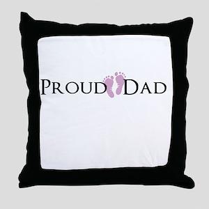 Proud Dad - Baby Girl Throw Pillow