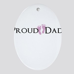 Proud Dad - Baby Girl Ornament (Oval)