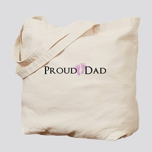 Proud Dad - Baby Girl Tote Bag