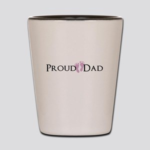 Proud Dad - Baby Girl Shot Glass